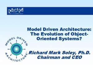 Model Driven Architecture The Evolution of Object Oriented