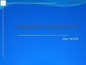 VY32INOVACE15 15 American literature IV After WWII American