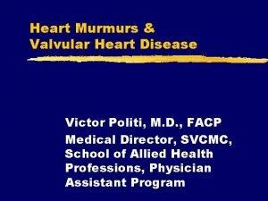 Heart Murmurs Valvular Heart Disease Victor Politi M