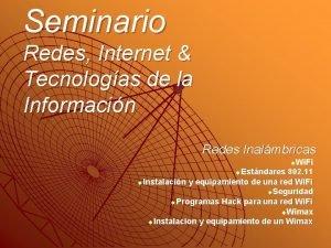 Seminario Redes Internet Tecnologas de la Informacin Redes