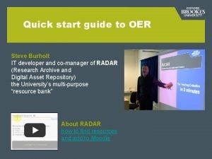 Quick start guide to OER Steve Burholt IT