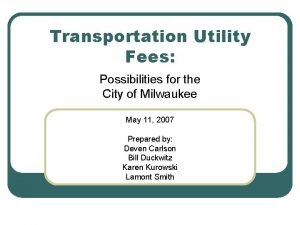 Transportation Utility Fees Possibilities for the City of