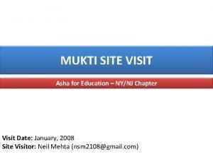MUKTI SITE VISIT Asha for Education NYNJ Chapter