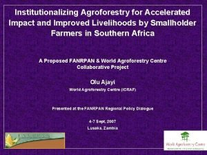 Institutionalizing Agroforestry for Accelerated Impact and Improved Livelihoods