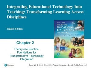Integrating Educational Technology Into Teaching Transforming Learning Across