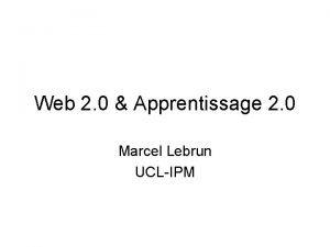 Web 2 0 Apprentissage 2 0 Marcel Lebrun