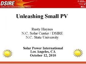 Unleashing Small PV Rusty Haynes N C Solar