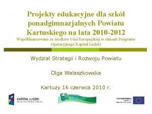 Projekty edukacyjne dla szk ponadgimnazjalnych Powiatu Kartuskiego na