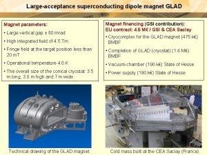 Largeacceptance superconducting dipole magnet GLAD Magnet parameters Large