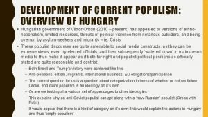 DEVELOPMENT OF CURRENT POPULISM OVERVIEW OF HUNGARY Hungarian