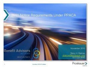 2011 Notice Requirements Under PPACA November 2010 Stacy
