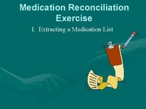 Medication Reconciliation Exercise I Extracting a Medication List