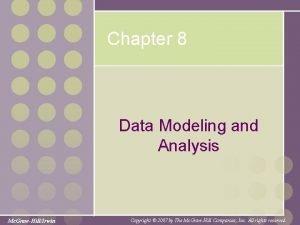Chapter 8 Data Modeling and Analysis Mc GrawHillIrwin
