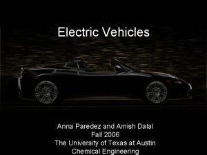 Electric Vehicles Anna Paredez and Amish Dalal Fall