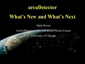 area Detector Whats New and Whats Next Mark