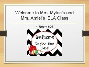 Welcome to Mrs Mylans and Mrs Amiels ELA