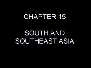 CHAPTER 15 SOUTH AND SOUTHEAST ASIA THIS WEEK
