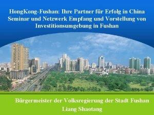 Hong KongFushan Ihre Partner fr Erfolg in China