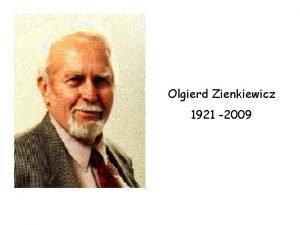 Olgierd Zienkiewicz 1921 2009 Mechanika Teoretyczna i Stosowana