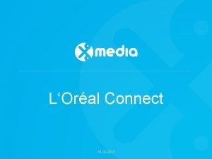LOral Connect 18 10 2013 LOral Connect 18