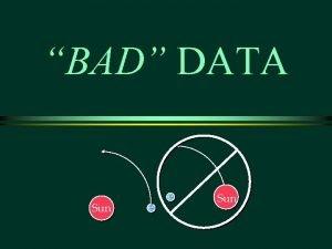 BAD DATA Sun e e Sun Overview Bad