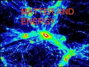 MATTER AND ENERGY MATTER PART I CLASSIFYING MATTER