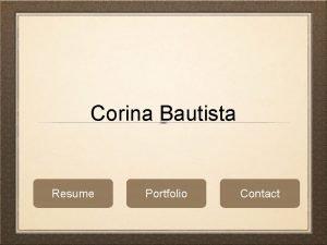 Corina Bautista Resume Portfolio Contact Resume Portfolio Contact