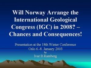 Will Norway Arrange the International Geological Congress IGC