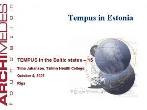 Tempus in Estonia TEMPUS in the Baltic states