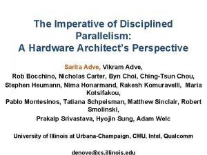 The Imperative of Disciplined Parallelism A Hardware Architects