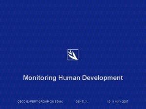 Monitoring Human Development OECD EXPERT GROUP ON SDMX