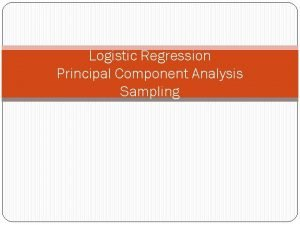 Logistic Regression Principal Component Analysis Sampling Logistic Regression