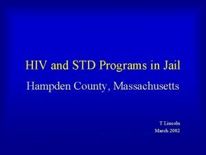 HIV and STD Programs in Jail Hampden County