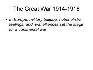 The Great War 1914 1918 In Europe military