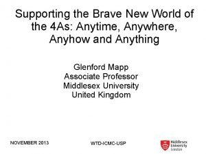 Supporting the Brave New World of the 4