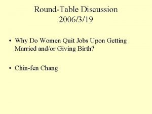 RoundTable Discussion 2006319 Why Do Women Quit Jobs