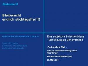 Bleiberecht endlich stichtagsfrei Diakonie RheinlandWestfalenLippe e V Dietrich