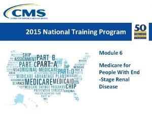 2015 National Training Program Module 6 Medicare for