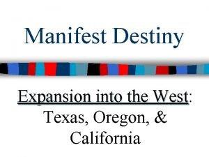 Manifest Destiny Expansion into the West West Texas