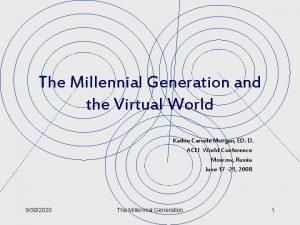 The Millennial Generation and the Virtual World Kathie