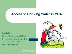 Access to Drinking Water in MDA Ion Shalaru