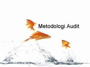 Metodologi Audit The Phases of an Audit That