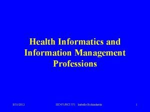 Health Informatics and Information Management Professions 8312012 ISC