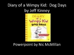 Diary of a Wimpy Kid Dog Days by