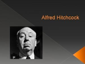 Alfred Hitchcock Bell Work Who is Alfred Hitchcock