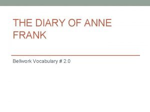 THE DIARY OF ANNE FRANK Bellwork Vocabulary 2