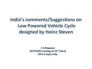 Indias commentsSuggestions on Low Powered Vehicle Cycle designed