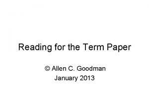 Reading for the Term Paper Allen C Goodman