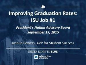 Improving Graduation Rates ISU Job 1 Presidents Nation