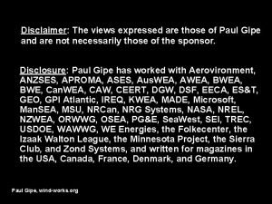 Disclaimer The views expressed are those of Paul